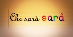 CHE SARA' SARA'